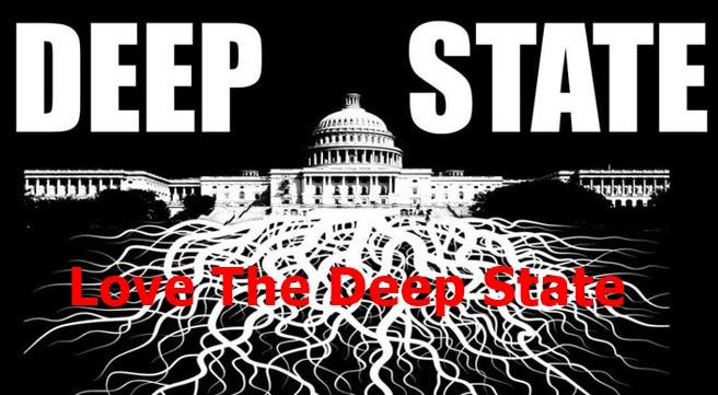 Love The Deep State
